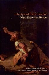 Liberty and Poetic Licence: New Essays on Byron