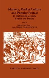 Markets, Market Culture and Popular Protest in Eighteenth-Century Britain and Ireland$