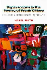 Hyperscapes in the Poetry of Frank O'HaraDifference, Homosexuality, Topography$