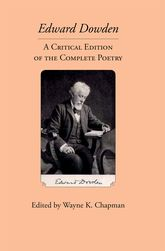 Edward Dowden: A Critical Edition of the Complete Poetry$