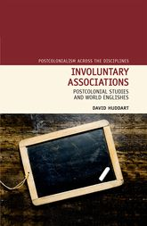 Involuntary Associations: Postcolonial Studies and World Englishes