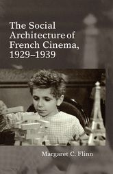The Social Architecture of French Cinema, 1929–1939 | Liverpool Scholarship Online