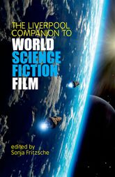 The Liverpool Companion to World Science Fiction Film$