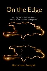 On the EdgeWriting the Border between Haiti and the Dominican Republic$