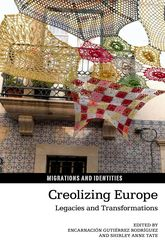 Creolizing EuropeLegacies and Transformations