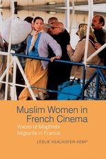 Muslim Women in French Cinema – Voices of Maghrebi Migrants in France | Liverpool Scholarship Online