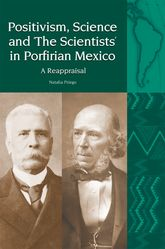 Positivism, Science and 'The Scientists' in Porfirian Mexico – The Philosophy of Herbert Spencer in the Historiography of Mexico - Liverpool Scholarship Online