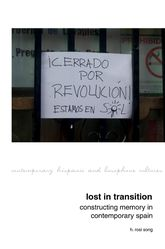 Lost in TransitionConstructing Memory in Contemporary Spain