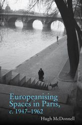 Europeanising Spaces in Paris c. 1947-1962