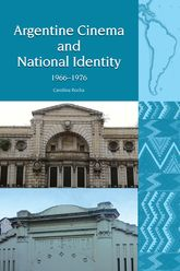Argentine Cinema and National Identity (1966-1976) - Liverpool Scholarship Online