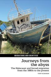 Journeys from the AbyssThe Holocaust and Forced Migration from the 1880s to the Present$