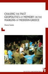 Chasing the Past: Geopolitics of Memory on the Margins of Modern Greece$