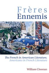 Frères EnnemisThe French in American Literature, Americans in French Literature
