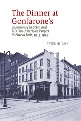 The Dinner at Gonfarone'sSalomón de la Selva and His Pan-American Project in Nueva York, 1915-1919