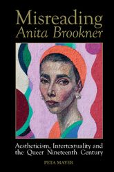 Misreading Anita BrooknerAestheticism, Intertextuality and the Queer Nineteenth Century
