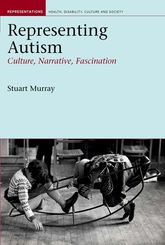 Representing Autism: Culture, Narrative, Fascination