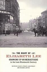 The Diary of Elizabeth LeeGrowing up on Merseyside in the Late Nineteenth Century