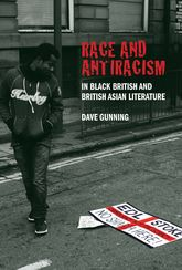 Race and Antiracism in Black British and British Asian Literature - Liverpool Scholarship Online