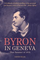 Byron in Geneva – That Summer of 1816 - Liverpool Scholarship Online