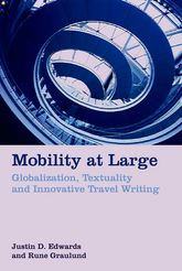 Mobility at LargeGlobalization, Textuality and Innovative Travel Writing$