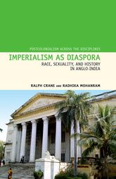 Imperialism as DiasporaRace, Sexuality, and History in Anglo-India