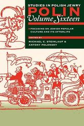 Polin: Studies in Polish Jewry Volume 16 – Focusing on Jewish Popular Culture and Its Afterlife - Liverpool Scholarship Online
