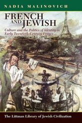 French and JewishCulture and the Politics of Identity in Early-Twentieth Century France