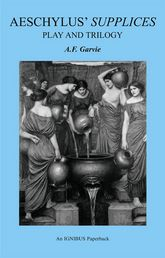 Aeschylus' Supplices: Play and Trilogy (second edition)