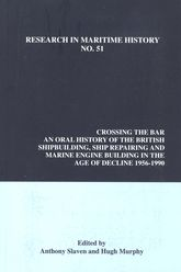 Crossing the Bar – An Oral History of the British Shipbuilding, Ship Repairing and Marine Engine-Building Industries in the Age of Decline, 1956-1990 | Liverpool Scholarship Online