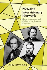Melville's Intervisionary Network: Balzac, Hawthorne, and Realism in the American Renaissance