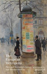 The European MetropolisParis and Nineteenth-Century Irish Women Novelists